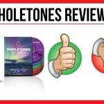 wholetones review